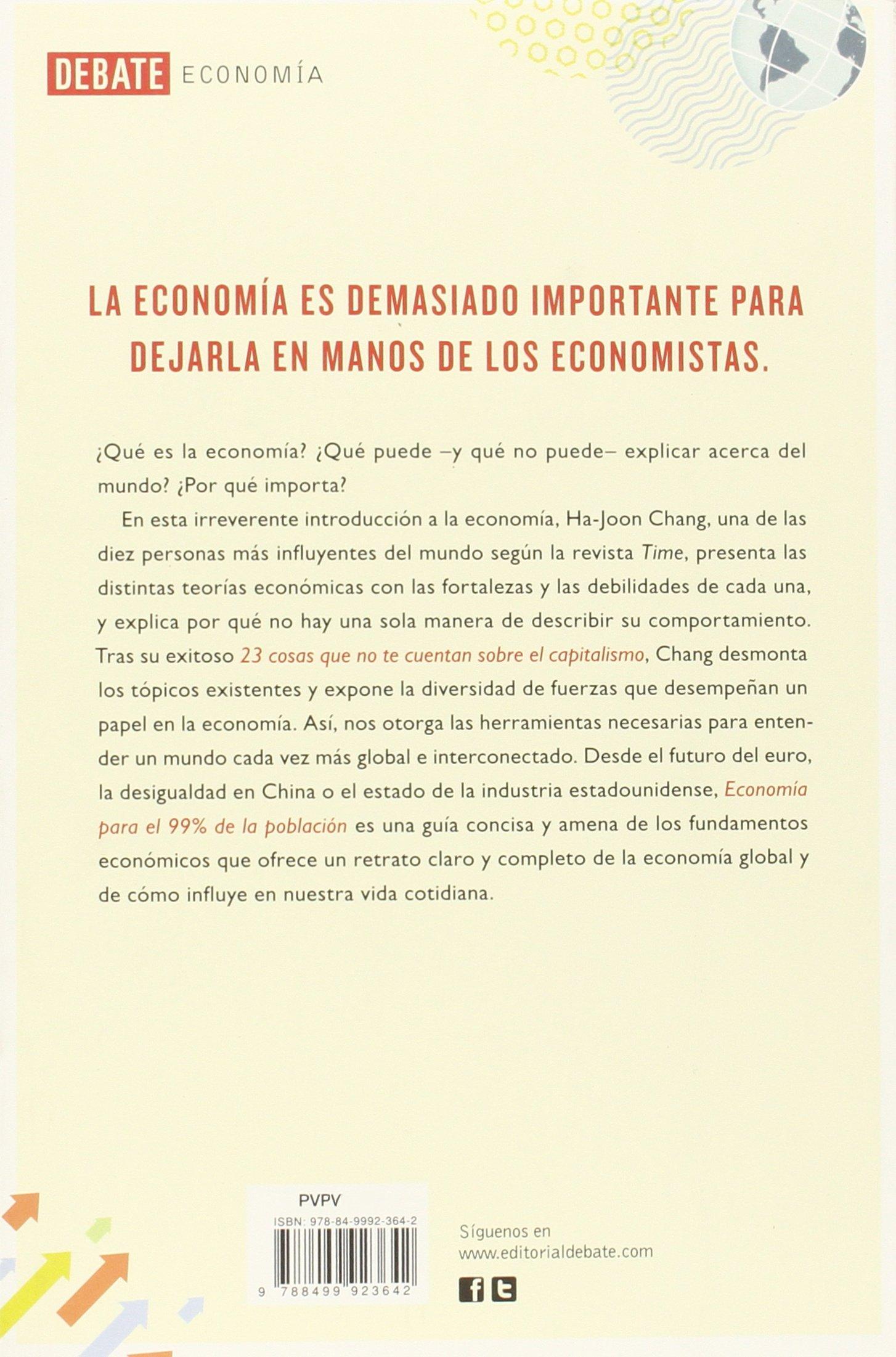 Economía Para El 99 De La Población Spanish Edition Chang Ha Joon Arijon Teresa Beatriz 9788499923642 Books