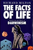 Facts of Life: Shattering the Myth of Darwinism