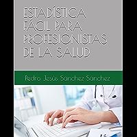 ESTADÍSTICA FÁCIL PARA PROFESIONISTAS DE LA SALUD (Spanish Edition)