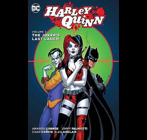 Amazon Com Harley Quinn 2013 2016 Vol 5 The Joker S Last Laugh Ebook Conner Amanda Palmiotti Jimmy Conner Amanda Hardin Chad Kindle Store