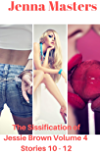 The Sissification of Jessie Brown Volume 4: Box Set of Stories 10 - 12 (Sissification of Jessie Brown Box Sets)
