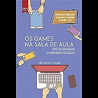 Os games na sala de aula: Games na educação ou a gamificação da educação