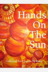 Hands On The Sun: Collected love poems Kindle Edition