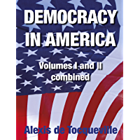 Democracy in America: Volumes I and II combined