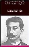 O CORTIÇO - ALUÍSIO AZEVEDO