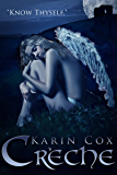 Creche: Know Thyself (Dark Guardians Paranormal Fantasy Series Book 2)