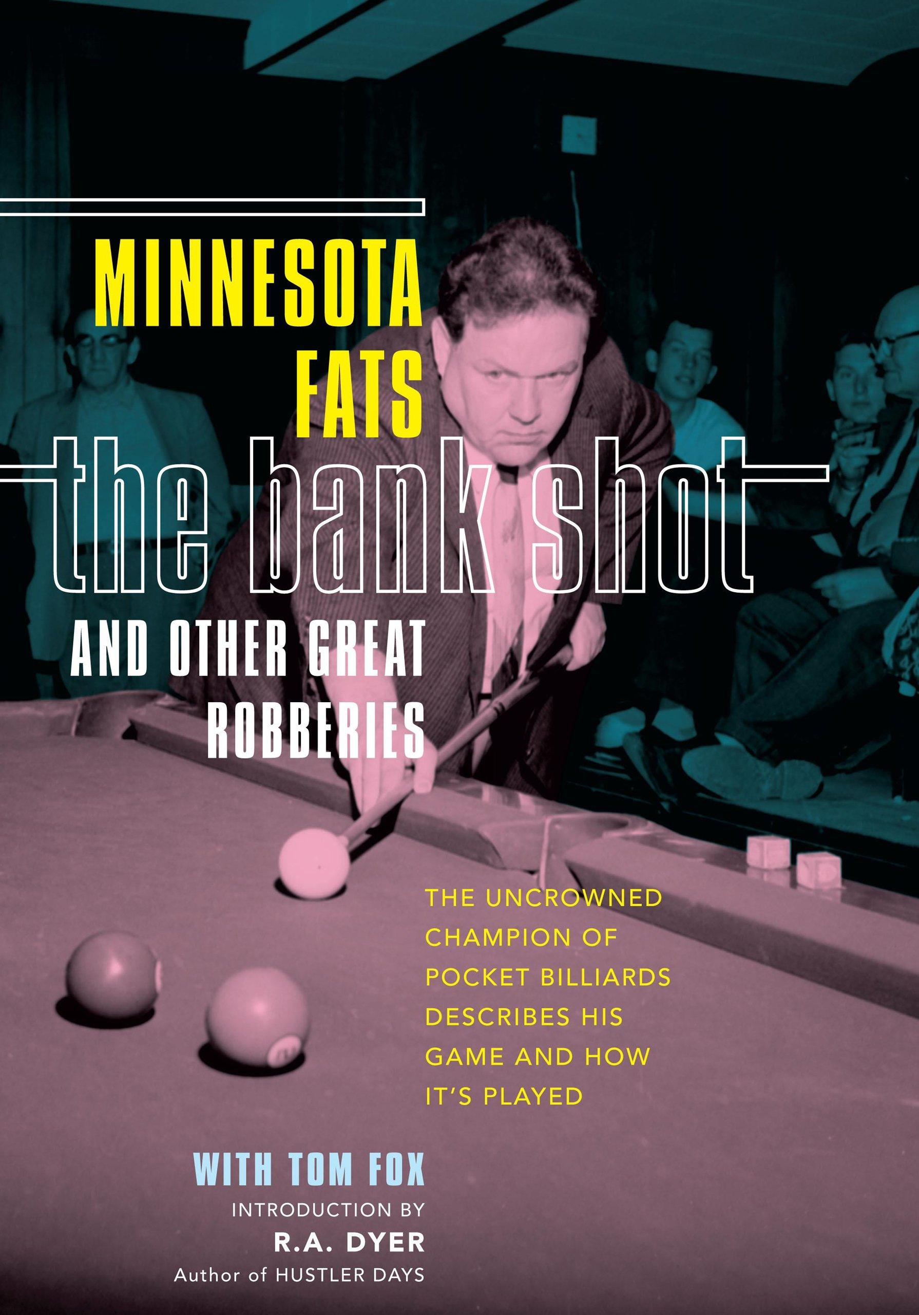 Bank Shot and Other Great Robberies: The Uncrowned Champion Of Pocket Billiards Describes His Game And How Its Played: Amazon.es: Minnesota, Fats, Fox, Tom: Libros en idiomas extranjeros