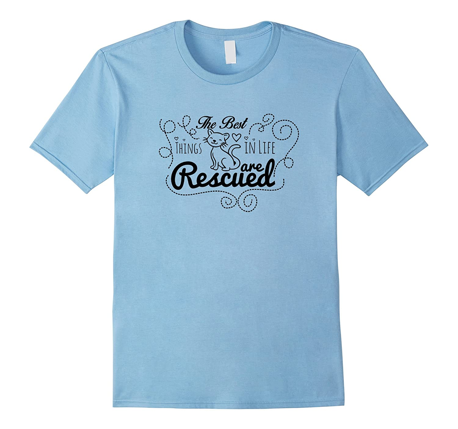 The Best Things In Life Are Rescue - Adopt Cat T-Shirt-Vaci