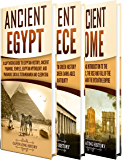 Ancient History: A Captivating Guide to Ancient Egypt, Ancient Greece and Ancient Rome (English Edition)