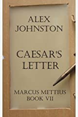 Caesar's Letter: Vale Crassus (The Marcus Mettius Series Book 7) Kindle Edition