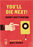 You'll Die Next!