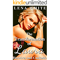 The Transformation of Laura (Hotwives and Cuckolds Book 1)