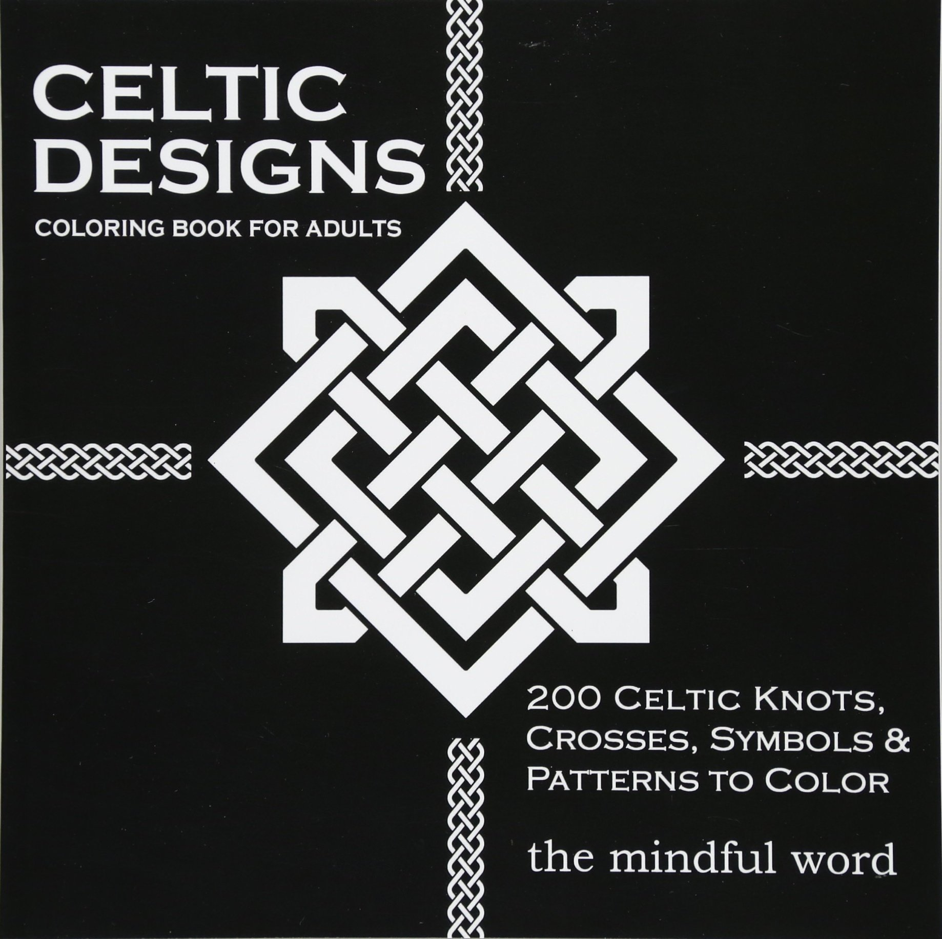 Amazon Celtic Designs Coloring Book For Adults 200 Knots Crosses And Patterns To Color Stress Relief Meditation Art Therapy