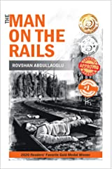 The Man On The Rails: An absorbing and contemplative tale about the ravages of war and the need for love Kindle Edition