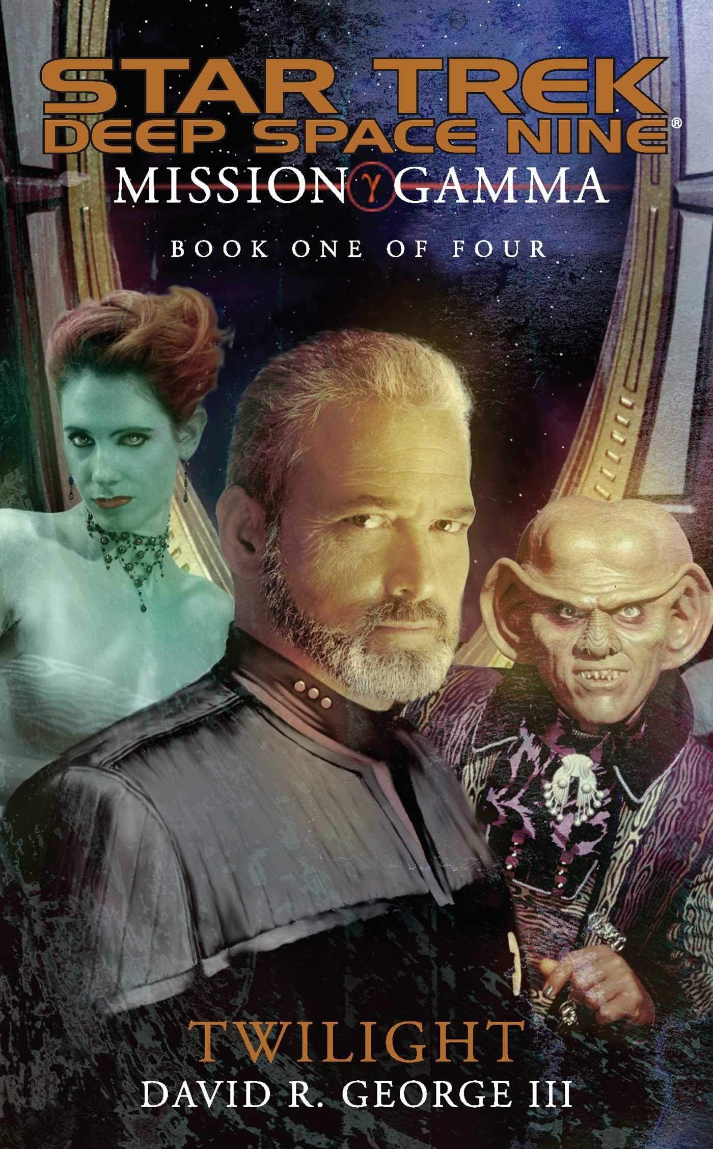 Mission Gamma  Book One  Twilight  Star Trek  Deep Space Nine 1   English Edition