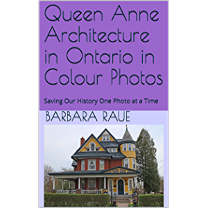 Queen Anne Architecture in Ontario in Colour Photos: Saving Our History One Photo at a Time (Architectural Styles Book 1…