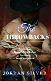 The Throwbacks A compilation of four complete dark psychological romance novellas: Retribution, Home on The Range, Trespass, Sweet Vengeance