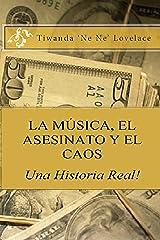 Música, Asesinato Y Caos Una Historia Verdadera! (Spanish Edition) Kindle Edition