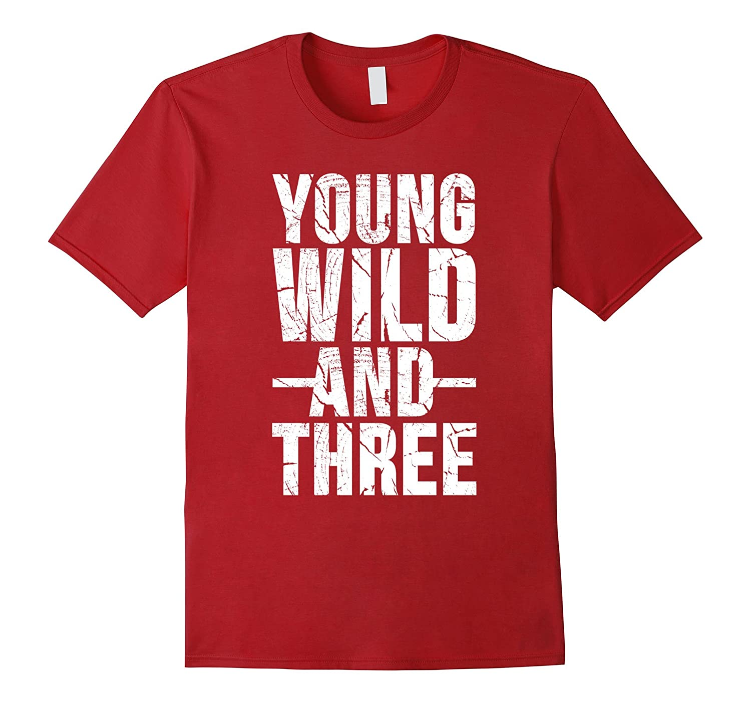 Young Wild and Three T-Shirt-RT