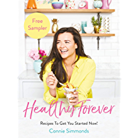 Healthy Forever: Recipes To Get You Started Now! (English Edition)