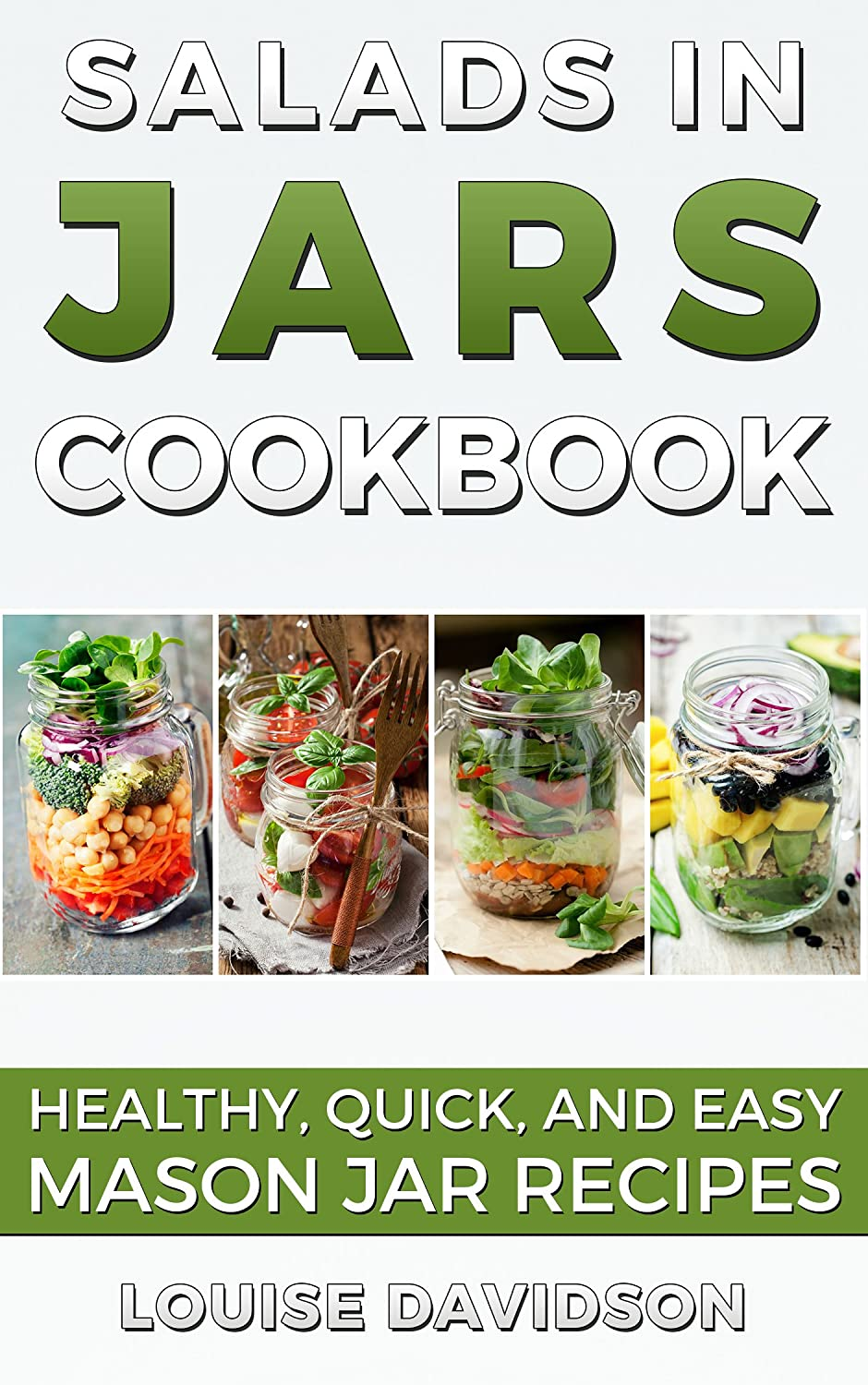SALADS IN JARS COOKBOOK HEALTHY QUICK AND EASY MASON JAR