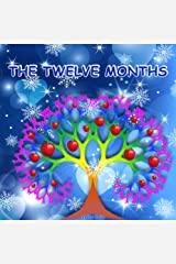 The Twelve Months: Russian Fairy Tale. Picture Book for Kids. Kindle Edition