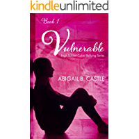 Vulnerable: High School Cyber Bullying Series (Book1) STAND ALONE