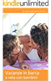 Vacanze in barca a vela con bambini: La nostra esperienza in Grecia