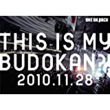 LIVE DVD 「THIS IS MY BUDOKAN?!2010.11.28」