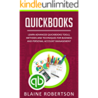 Quickbooks: Learn Advanced Quickbooks Tools, Methods and Techniques for Business and Personal Account Management