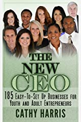 The New CEO: 185 Easy-To-Set Up Businesses for Youth and Adult Entrepreneurs Kindle Edition