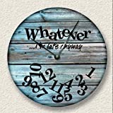 WHATEVER Im late anyway Wall Clock distressed teal weathered boards printed image
