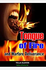 Tongue of Fire and Warfare Deliverance (Battle Plan for Prayer Book 5) Kindle Edition