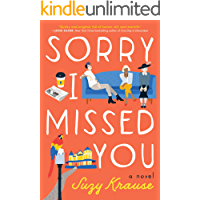 Sorry I Missed You: A Novel (English Edition)