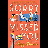 Sorry I Missed You: A Novel
