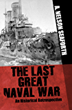 The Last Great Naval War (English Edition)