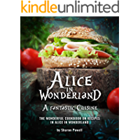 Alice in Wonderland; A fantastic Cuisine: The Wonderful Cookbook on recipes in Alice in Wonderland