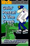 Goin' Postal & The Creek