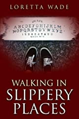 Walking in Slippery Places Kindle Edition