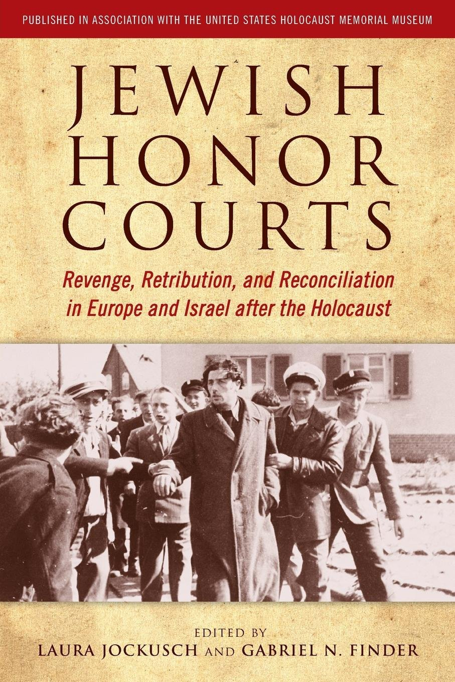 Jewish Honor Courts: Revenge, Retribution, and Reconciliation in Europe and Israel after the Holocaust pdf epub