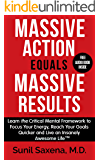 Massive Action Equal Massive Results: Learn the Critical Mental Framework to Focus Your Energy, Reach Your Goals Quicker and Live an Insanely Awesome Life (English Edition)
