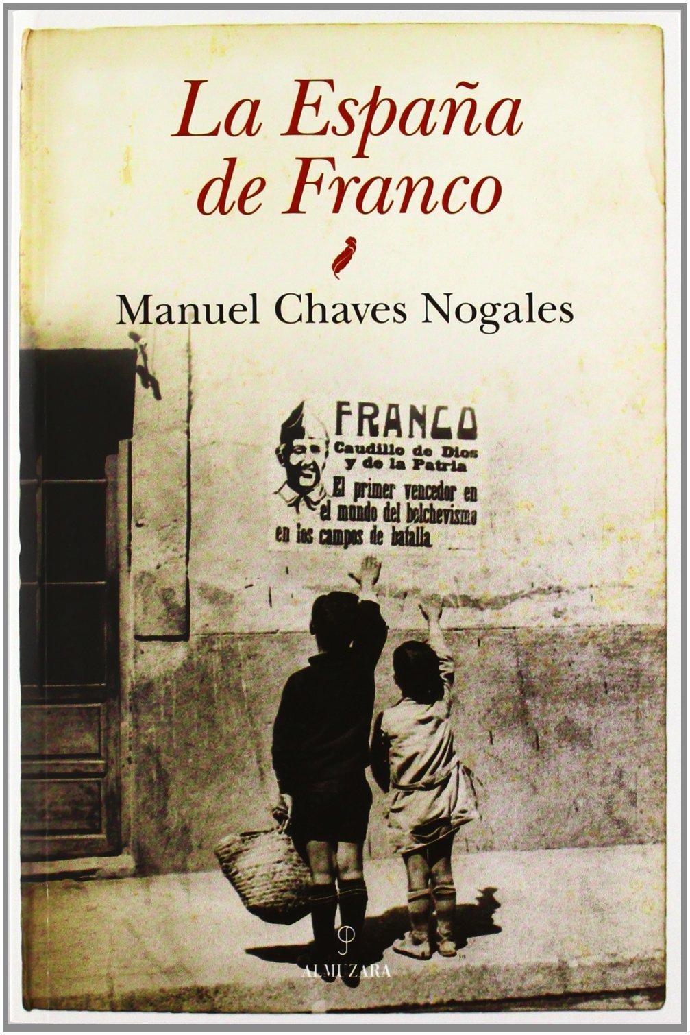 La España de Franco (Historia): Amazon.es: Chavez Nogales, Manuel ...