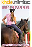 Time Faults (Show Jumping Dreams ~ Book 34)