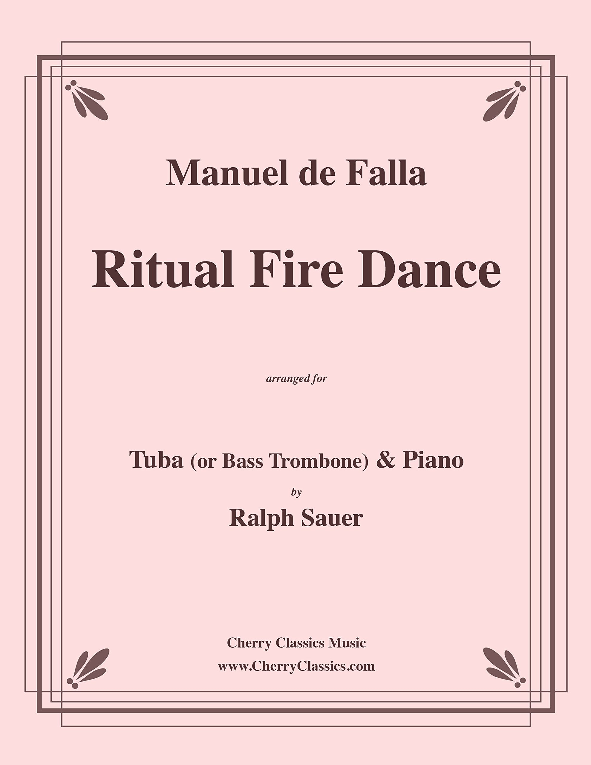 Ritual Fire Dance for Tuba or Bass Trombone and Piano by Manuel de Falla and arranged by Ralph Sauer pdf