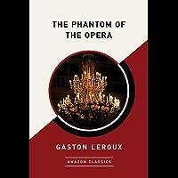 The Phantom of the Opera (AmazonClassics Edition) (English Edition)
