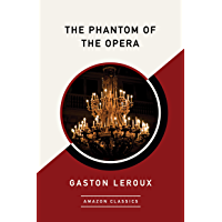 The Phantom of the Opera (AmazonClassics Edition) (English Edition)