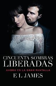 Cincuenta sombras liberadas (Movie Tie-in): Fifty Shades Freed MTI - Spanish-language edition (Spanish Edition)