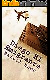 Diego El Emigrante