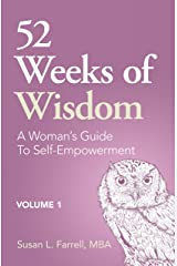 52 Weeks of Wisdom: A Woman's Guide to Self-Empowerment Kindle Edition