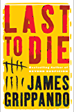 Last to Die (Jack Swyteck Book 3)
